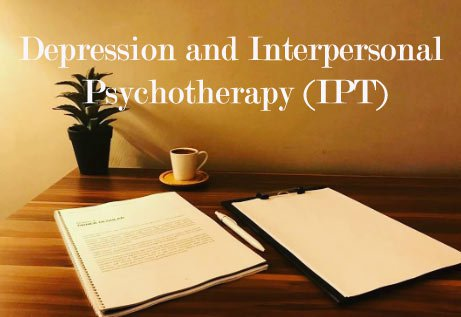 Depression and Interpersonal Psychotherapy (IPT)