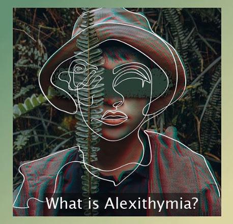 What is Alexithymia?